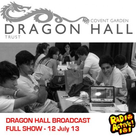 DRAGON HALL BROADCAST 12th July 2013