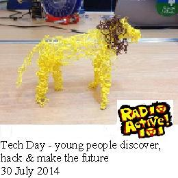 Tech Day – young people discover, hack and make the future 30 July 2014