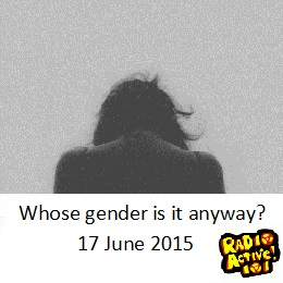 Whose Gender is it Anyway? 17 June 2015